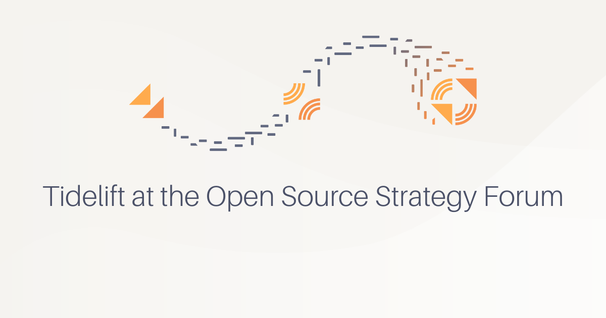 Tidelift at the Open Source Strategy Forum